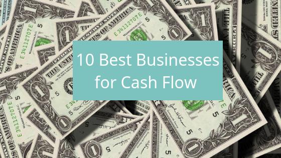 10 best businesses for cash flow